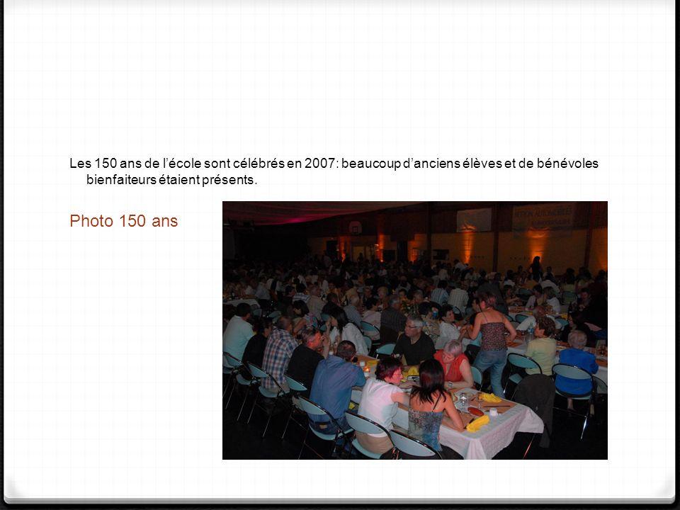 Les 150 ans de lécole sont célébrés en 2007: beaucoup danciens élèves et de bénévoles bienfaiteurs étaient présents. Photo 150 ans