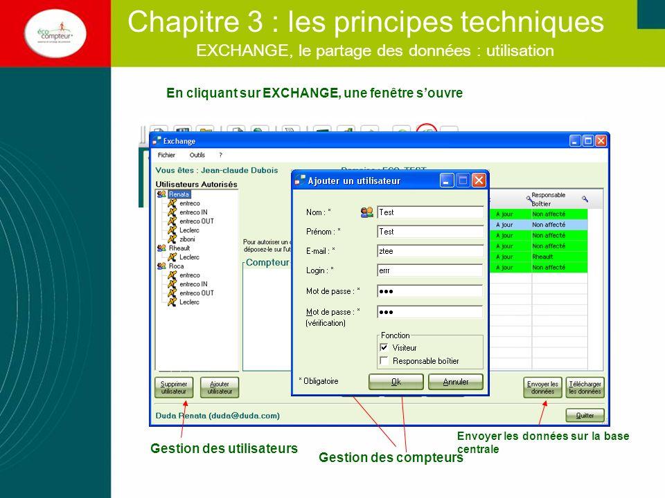 EXCHANGE, le partage des données : utilisation En cliquant sur EXCHANGE, une fenêtre souvre Gestion des utilisateurs Gestion des compteurs Chapitre 3