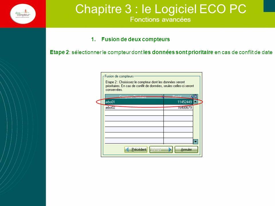 1.Fusion de deux compteurs Etape 2: sélectionner le compteur dont les données sont prioritaire en cas de conflit de date Fonctions avancées Chapitre 3
