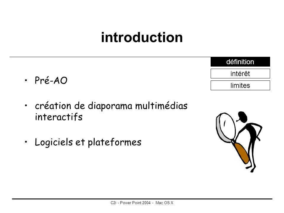 C2i - Power Point 2004 - Mac OS X Logiciel de dessin Outils de traçage –Trait –Figures géométriques –Texte Modification –Découper –Étirer –Rogner –Ret