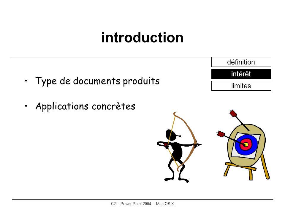 C2i - Power Point 2004 - Mac OS X introduction Pré-AO création de diaporama multimédias interactifs Logiciels et plateformes définition intérêt limite