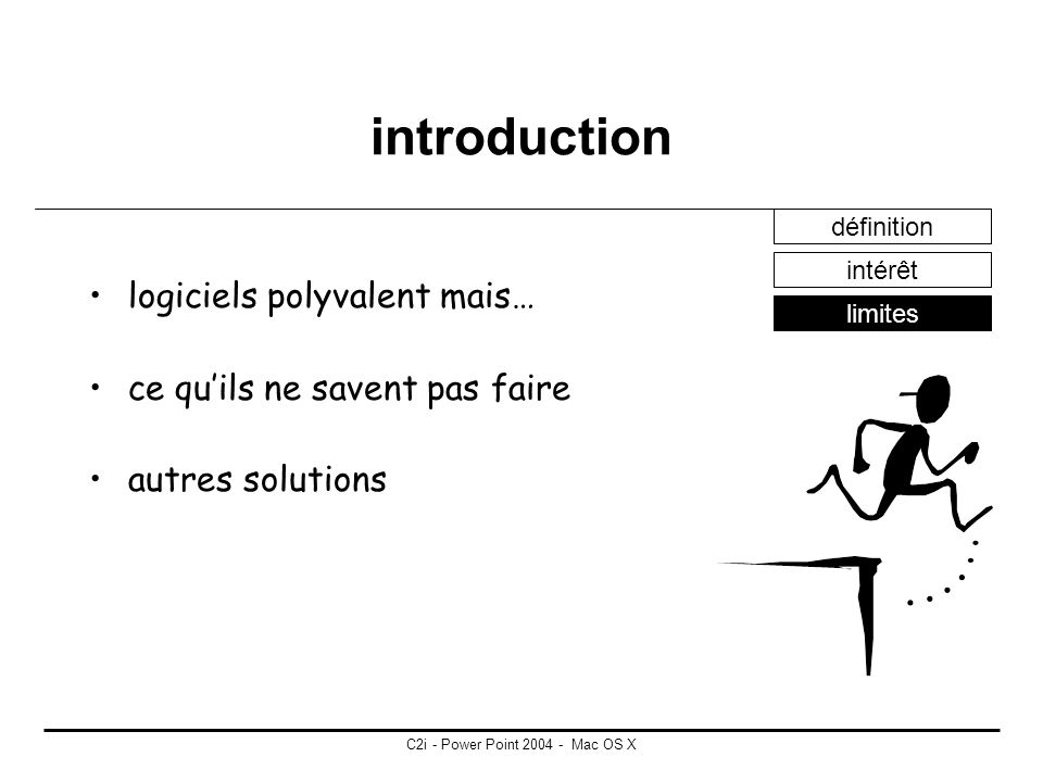 C2i - Power Point 2004 - Mac OS X introduction définition intérêt limites Type de documents produits Applications concrètes