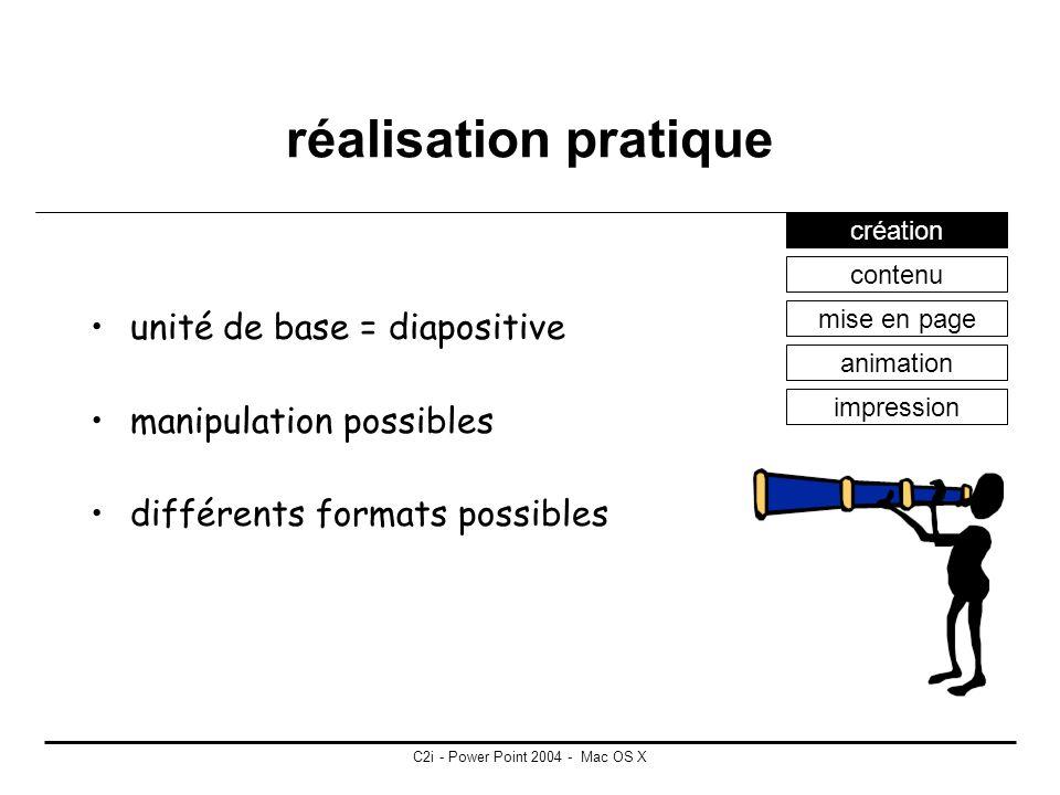 C2i - Power Point 2004 - Mac OS X méthodologie 3 questions structure finalisation choix des masques choix judicieux dune charte graphique utilisation