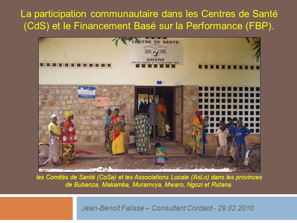La participation communautaire dans les Centres de Santé (CdS) et le Financement Basé sur la Performance (FBP). Jean-Benoît Falisse – Consultant Corda