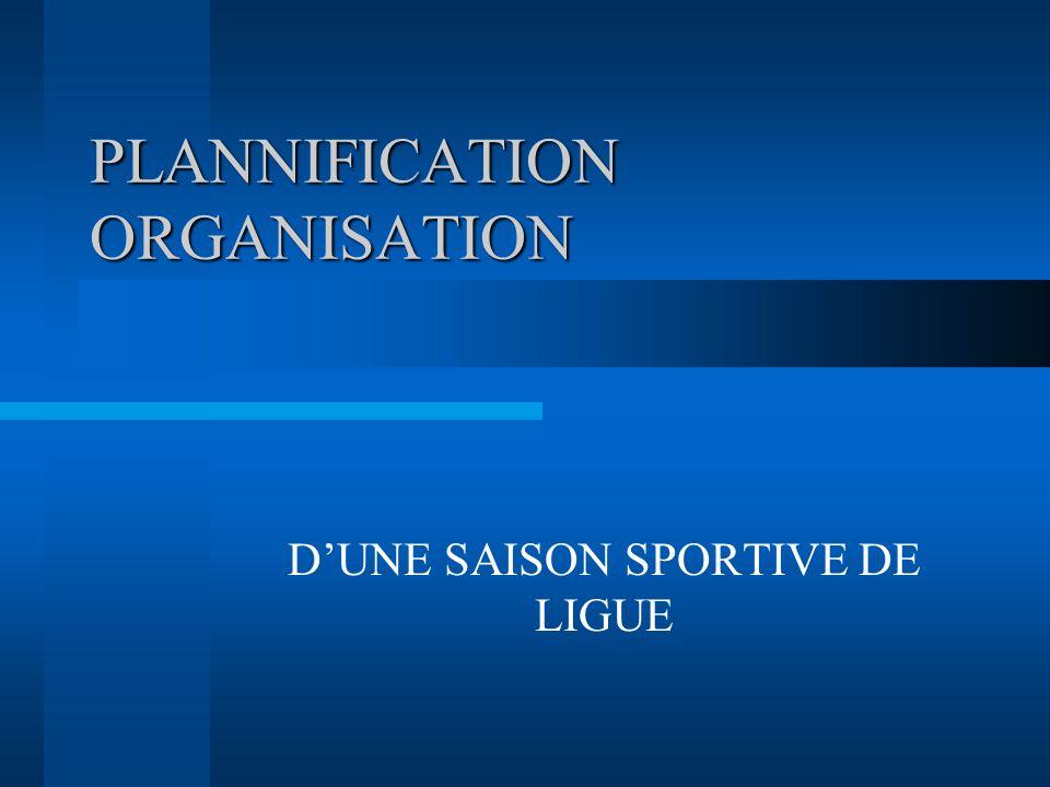 PLANNIFICATION ORGANISATION DUNE SAISON SPORTIVE DE LIGUE