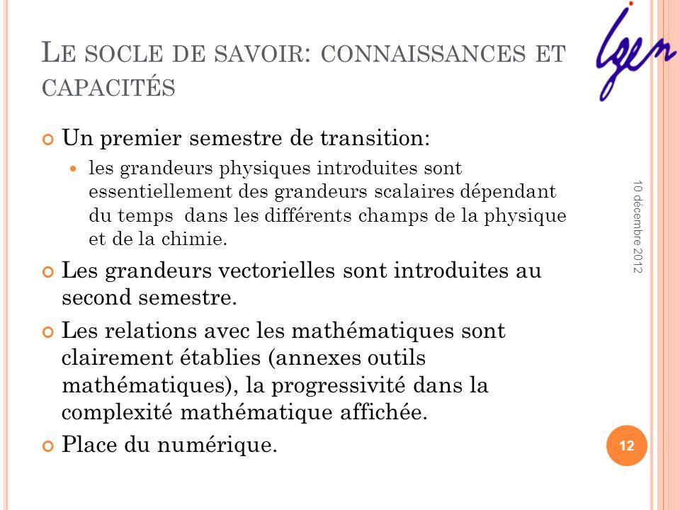 L E SOCLE DE SAVOIR : CONNAISSANCES ET CAPACITÉS Un premier semestre de transition: les grandeurs physiques introduites sont essentiellement des grand