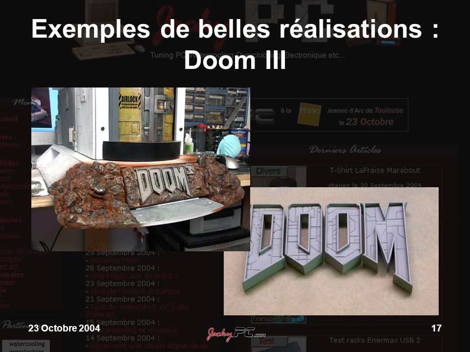 23 Octobre 200417 Exemples de belles réalisations : Doom III