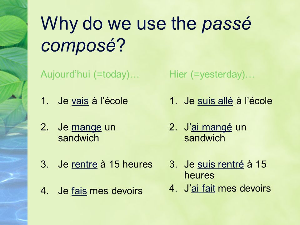 Le Passé Composé is used… To give an account of what one did or what happened In chronological order *It is NOT used to describe people or things.