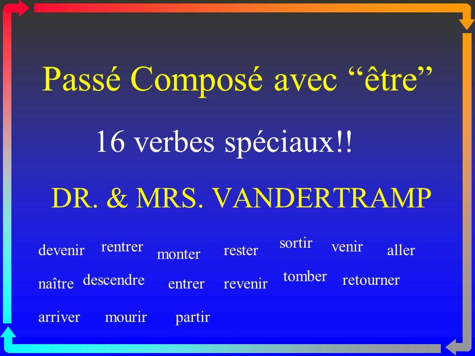 Passé Composé avec être 16 verbes spéciaux!.DR. & MRS.