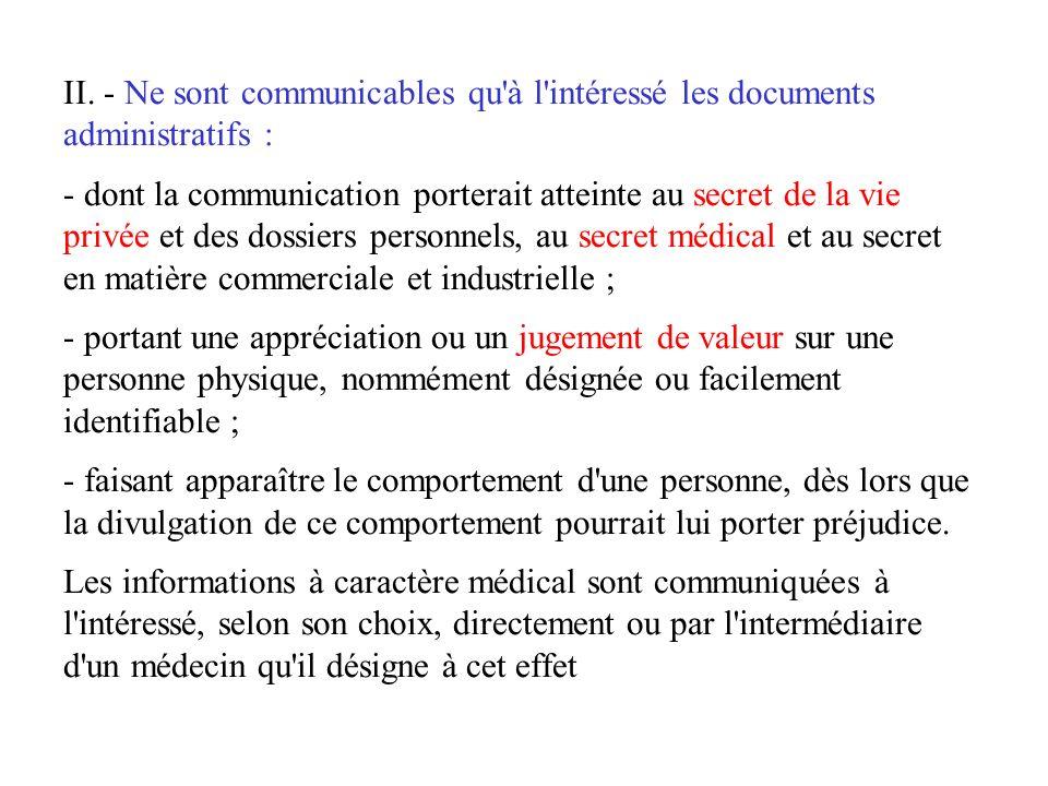 Les exceptions au droit daccès I. Ne sont pas communicables - les documents administratifs dont la consultation ou la communication porterait atteinte