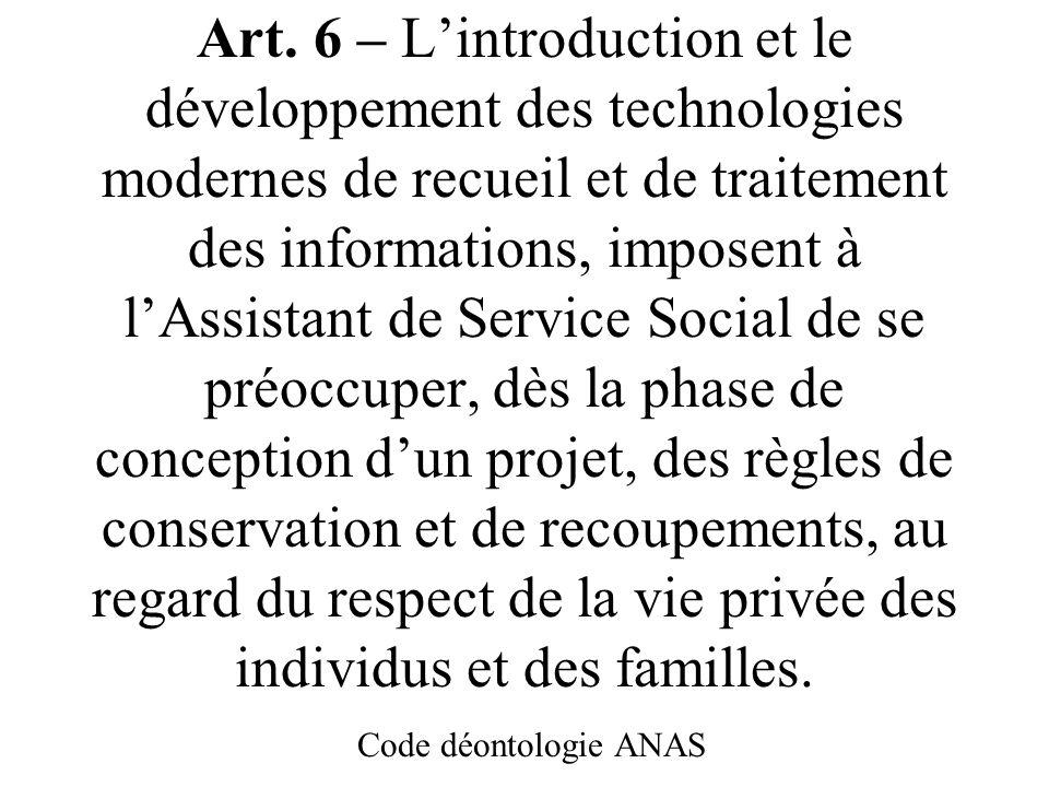 Art. 5 – De la protection et de la communication des données nominatives LAssistant de Service Social doit toujours veiller à la protection du dossier
