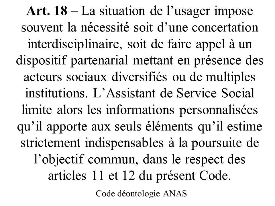 Art. 15 – LAssistant de Service Social ne doit pas accepter dintervenir, ni de fournir des renseignements dans un but de contrôle. Code déontologie AN
