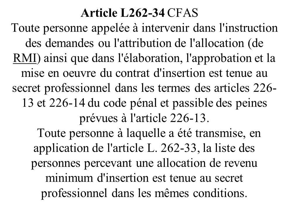 Article L133-5 CASF Toute personne appelée à intervenir dans l'instruction, l'attribution ou la révision des admissions à l'aide sociale, et notamment