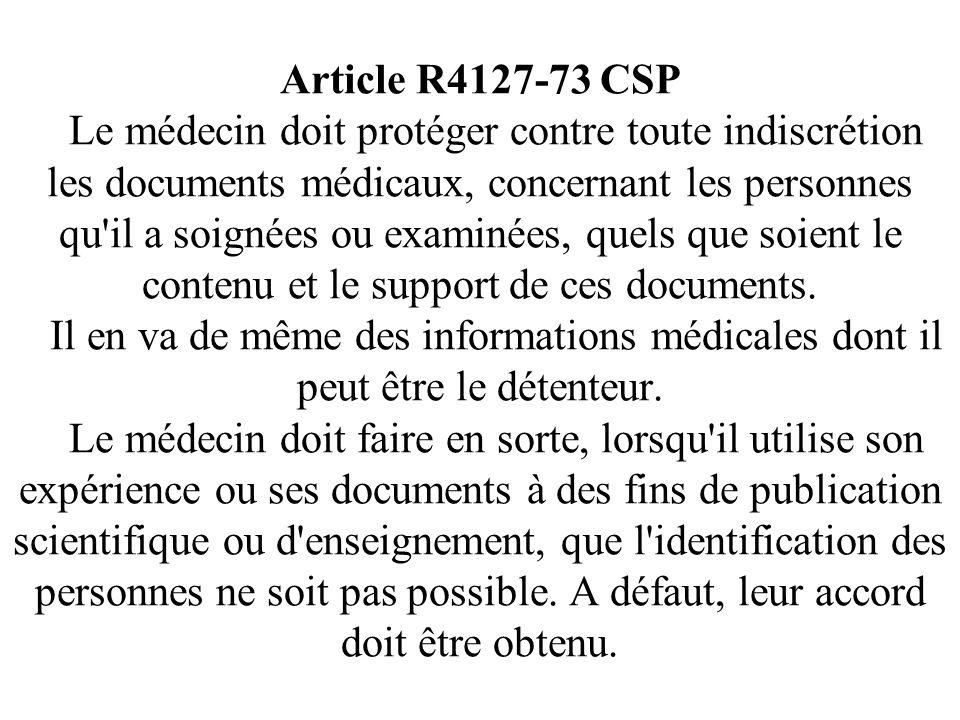 Article R4127-72 CSP Le médecin doit veiller à ce que les personnes qui l'assistent dans son exercice soient instruites de leurs obligations en matièr