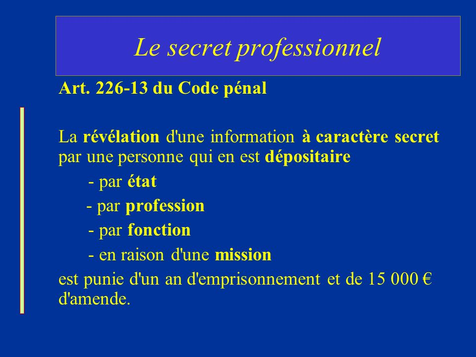 Le secret professionnel Art.