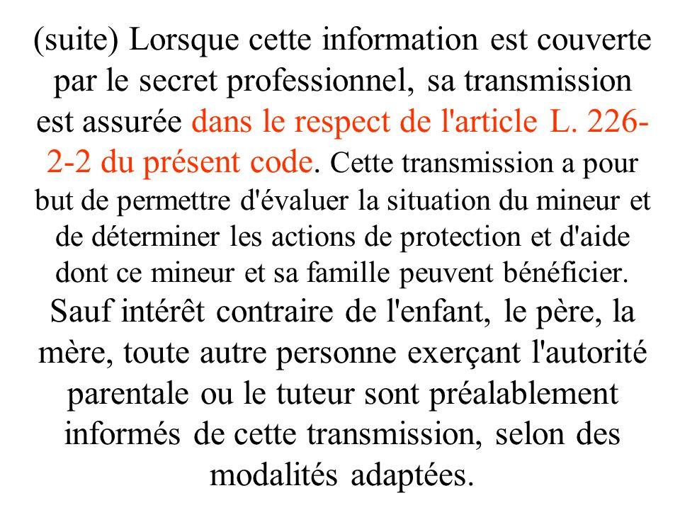 En protection de lenfance en danger: Article L226-2-1 CASF (loi Philippe Bas protection de lenfance) … les personnes qui mettent en oeuvre la politiqu
