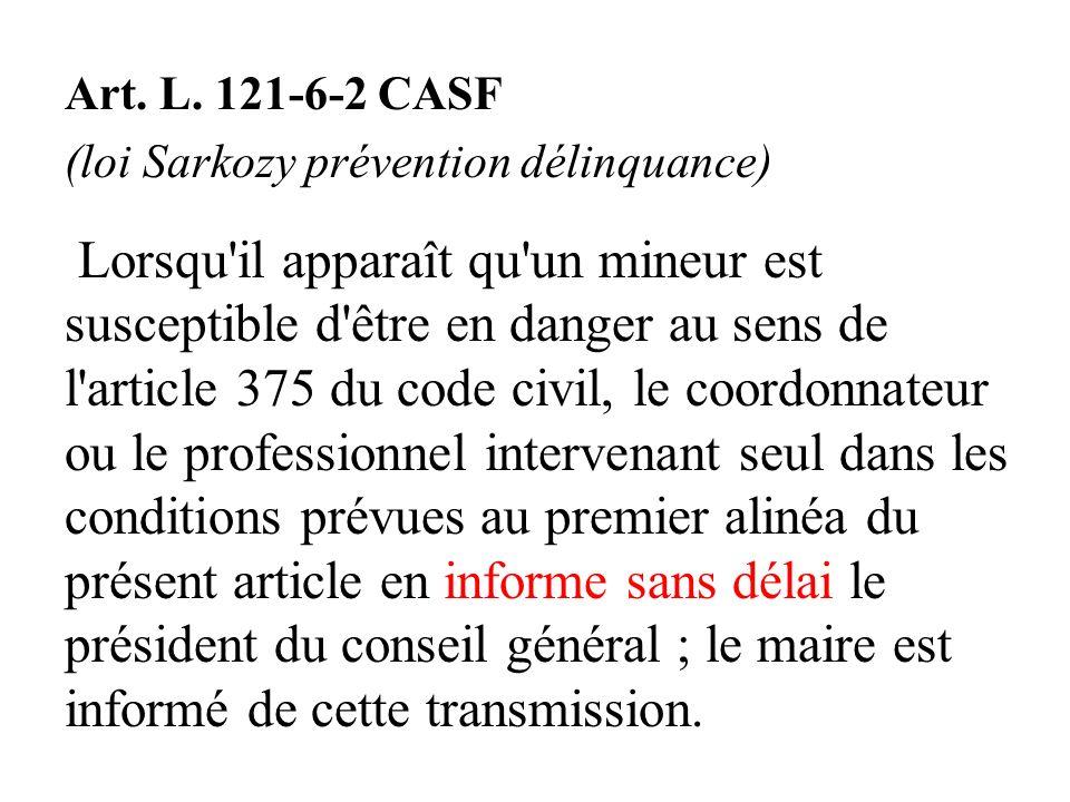 (suite) Lorsque cette information est couverte par le secret professionnel, sa transmission est assurée dans le respect de l'article L. 226- 2-2 du pr