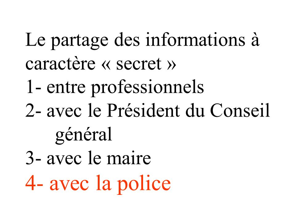 1/ dans quel cas faut-il informer le maire et le Président du conseil général? 2/ dans quel objectif? 3/ qui est concerné par cette obligation? 4/ sur