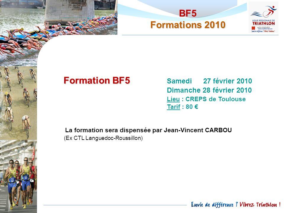 BF5 Formations 2010 Formation BF5 Formation BF5 Samedi 27 février 2010 Dimanche 28 février 2010 Lieu : CREPS de Toulouse Tarif : 80 La formation sera
