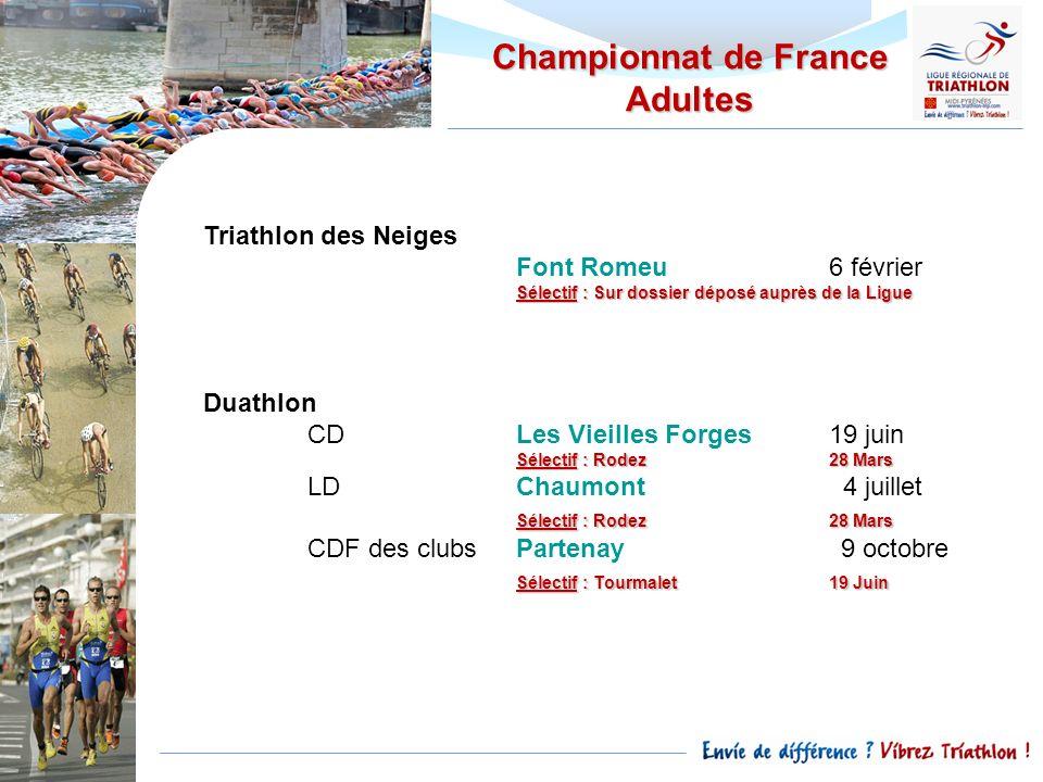 Championnat de France Adultes Triathlon des Neiges Font Romeu6 février Sélectif : Sur dossier déposé auprès de la Ligue Duathlon CDLes Vieilles Forges