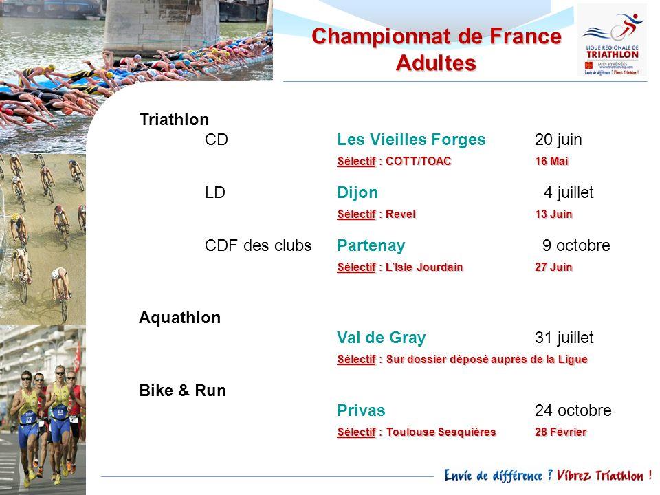 Championnat de France Adultes Triathlon CDLes Vieilles Forges20 juin Sélectif : COTT/TOAC16 Mai LDDijon 4 juillet Sélectif : Revel13 Juin CDF des club