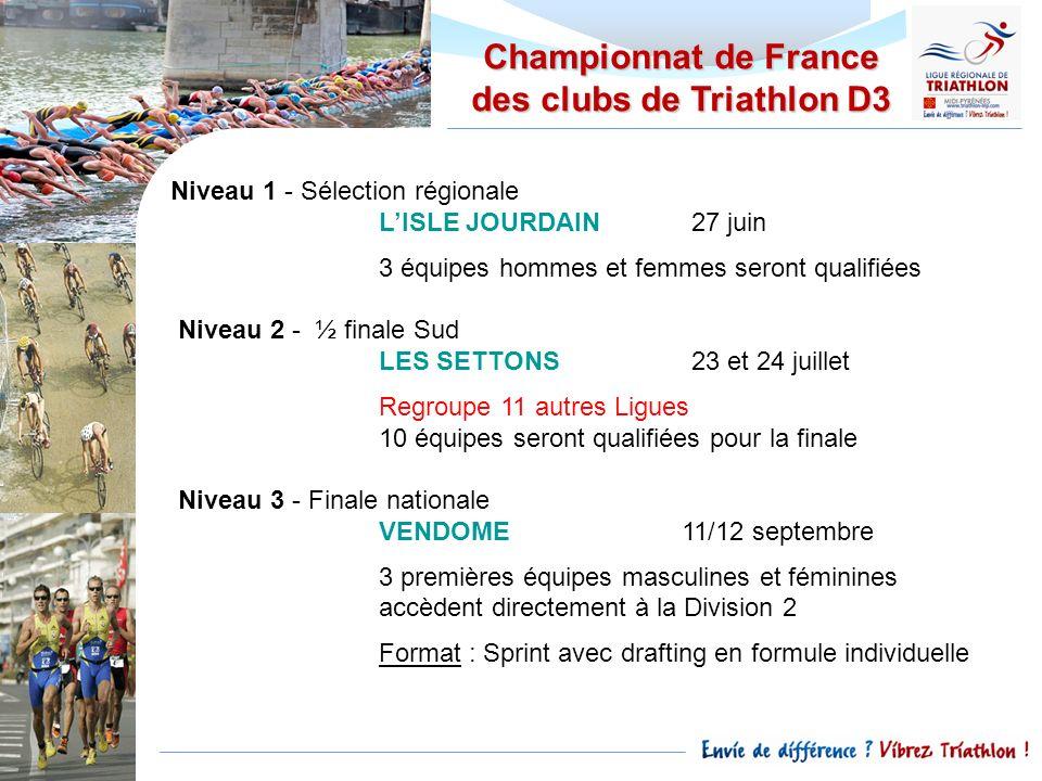 Championnat de France des clubs de Triathlon D3 Niveau 1 - Sélection régionale LISLE JOURDAIN27 juin 3 équipes hommes et femmes seront qualifiées Nive