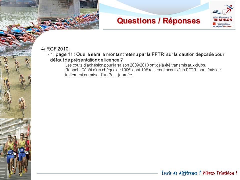 Questions / Réponses 4/ RGF 2010 : - 1, page 41 : Quelle sera le montant retenu par la FFTRI sur la caution déposée pour défaut de présentation de lic