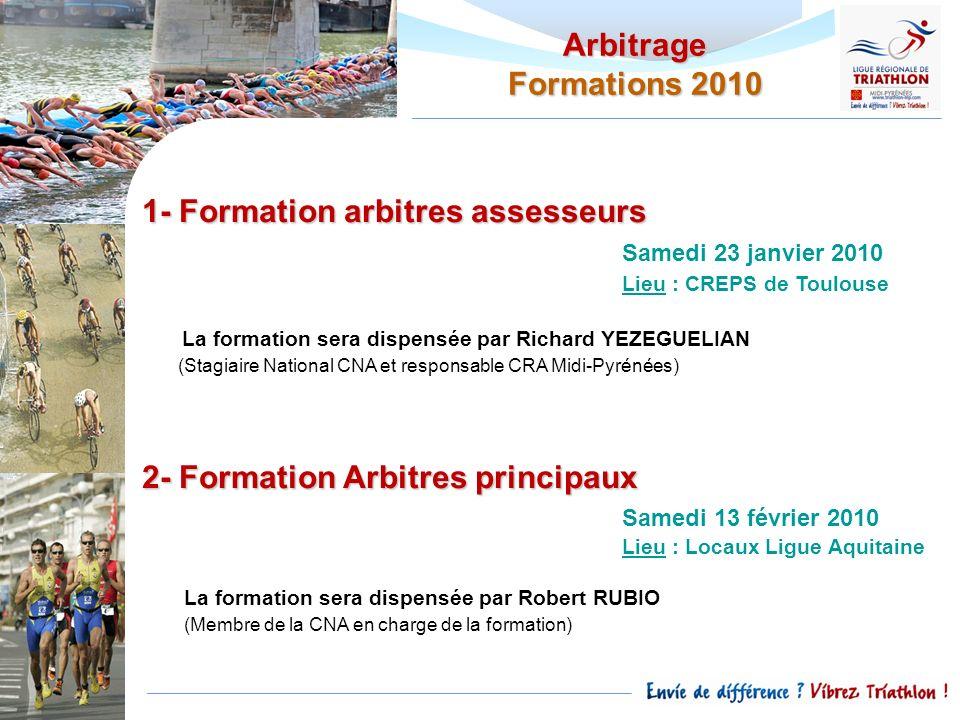 Arbitrage Formations 2010 1- Formation arbitres assesseurs Samedi 23 janvier 2010 Lieu : CREPS de Toulouse La formation sera dispensée par Richard YEZ