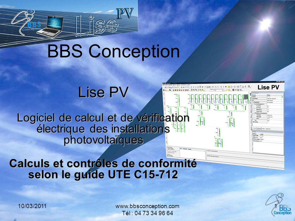 10/03/2011www.bbsconception.com Tél : 04 73 34 96 64 1 BBS Conception Lise PV Logiciel de calcul et de vérification électrique des installations photo