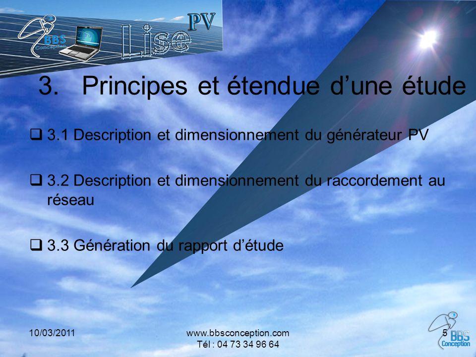 10/03/2011www.bbsconception.com Tél : 04 73 34 96 64 5 3.Principes et étendue dune étude 3.1 Description et dimensionnement du générateur PV 3.2 Descr