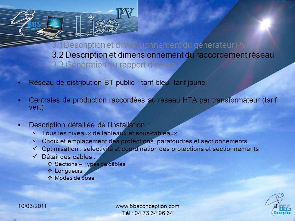 10/03/2011www.bbsconception.com Tél : 04 73 34 96 64 8 Réseau de distribution BT public : tarif bleu, tarif jaune Centrales de production raccordées a