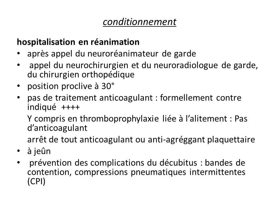 conditionnement hospitalisation en réanimation après appel du neuroréanimateur de garde appel du neurochirurgien et du neuroradiologue de garde, du ch