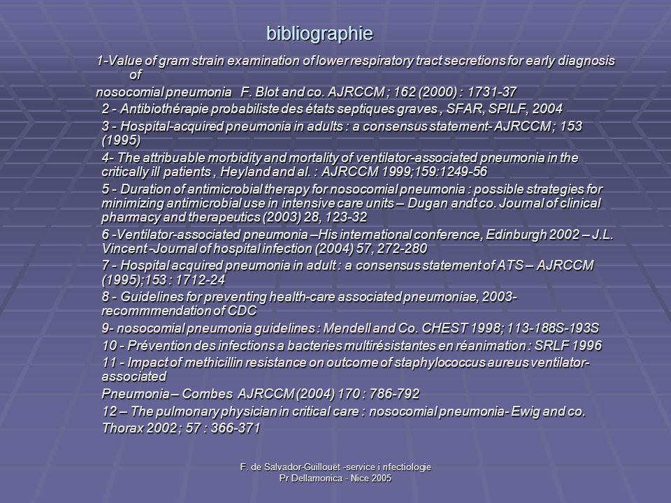 F. de Salvador-Guillouët -service i nfectiologie Pr Dellamonica - Nice 2005 bibliographie 1-Value of gram strain examination of lower respiratory trac