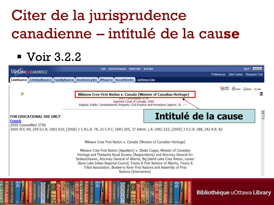 Voir 3.2.2 Citer de la jurisprudence canadienne – intitulé de la cause Intitulé de la cause