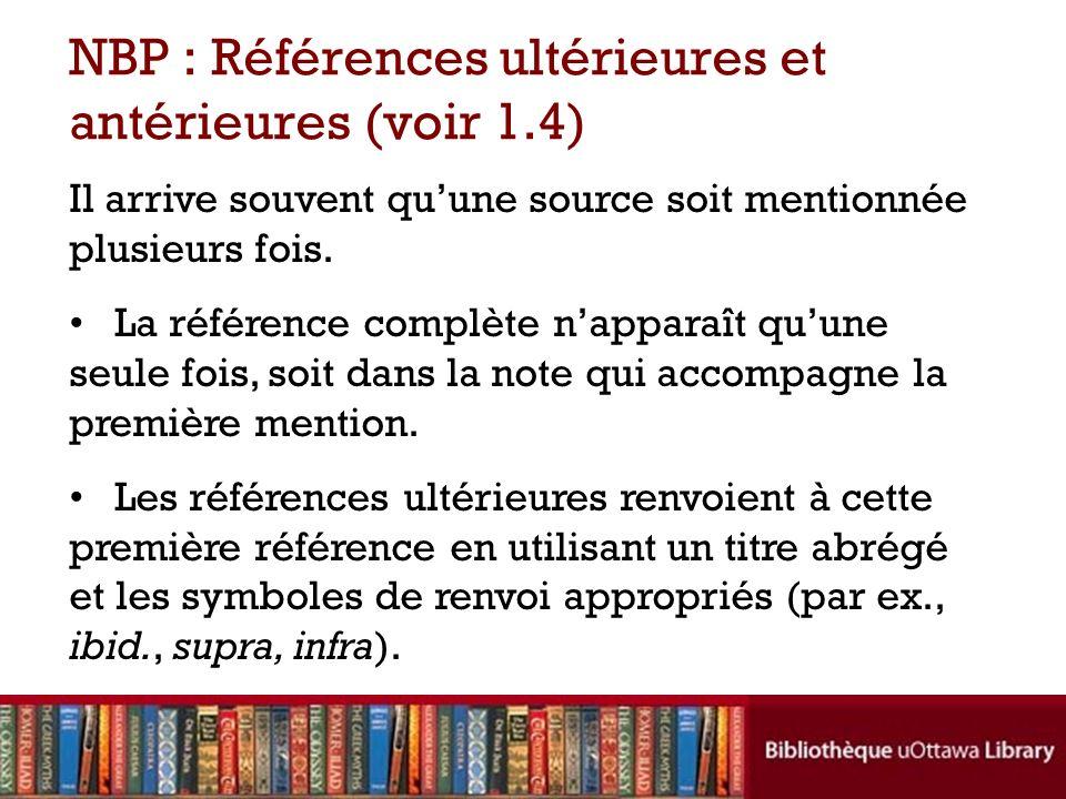 NBP : Références ultérieures et antérieures (voir 1.4) Il arrive souvent quune source soit mentionnée plusieurs fois.