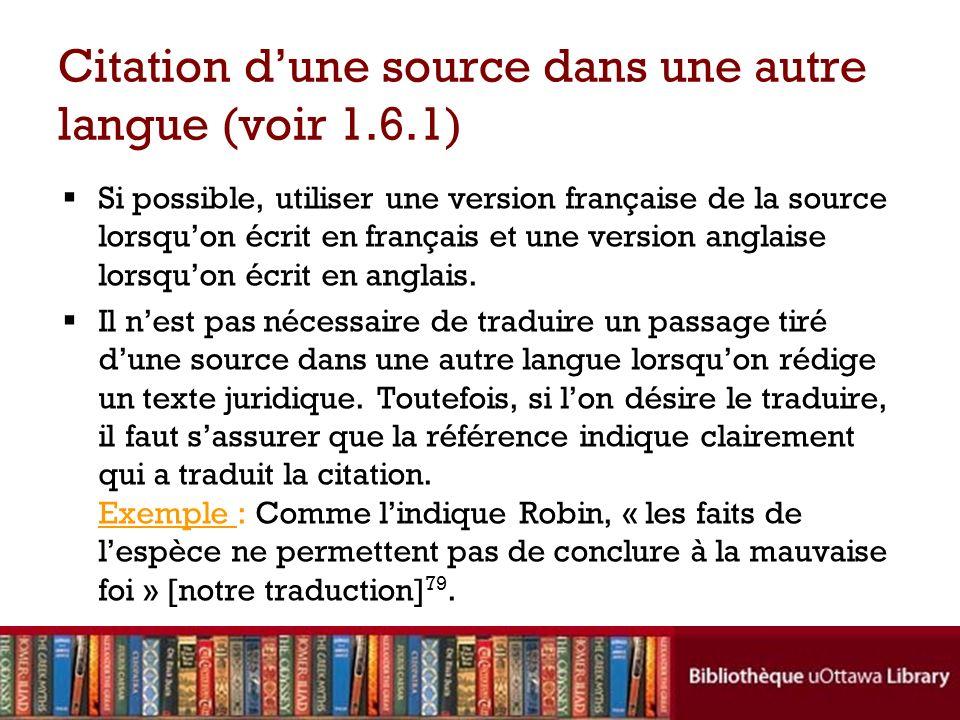 Citation dune source dans une autre langue (voir 1.6.1) Si possible, utiliser une version française de la source lorsquon écrit en français et une version anglaise lorsquon écrit en anglais.