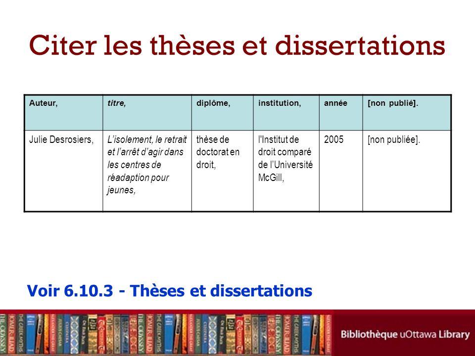 Citer les thèses et dissertations Voir 6.10.3 - Thèses et dissertations Auteur,titre,diplôme,institution,année[non publié].