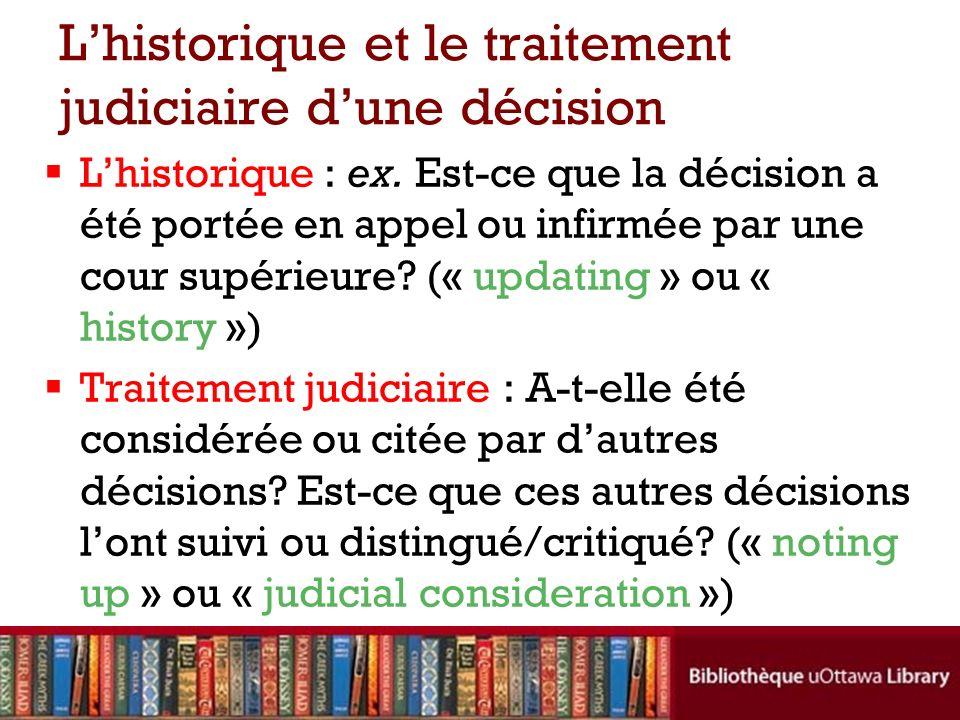 Lhistorique et le traitement judiciaire dune décision Lhistorique : ex.