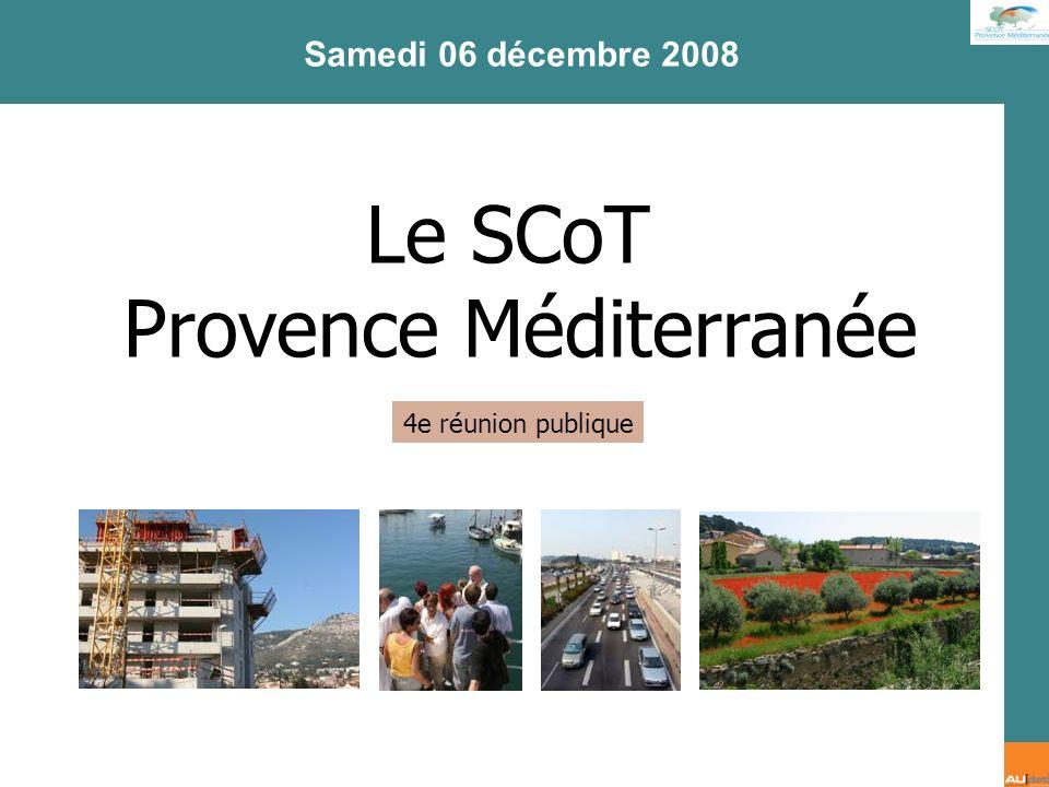 2 e forum citoyen - 7 juillet 2007 Le SCoT Provence Méditerranée Samedi 06 décembre 2008 4e réunion publique