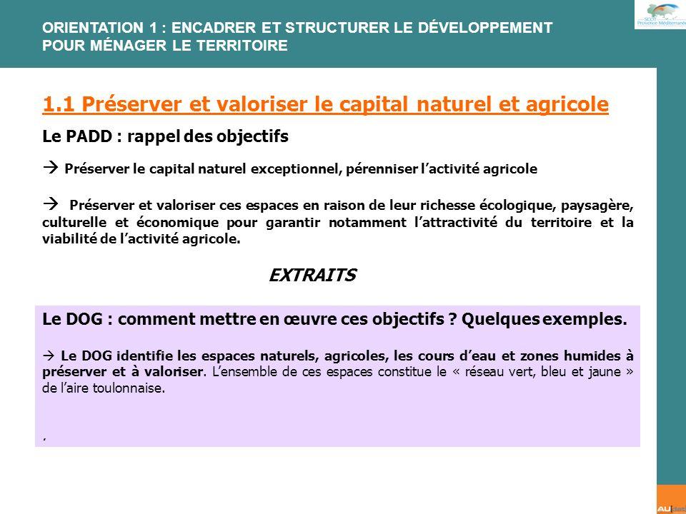 2 e forum citoyen - 7 juillet 2007 1.1 Préserver et valoriser le capital naturel et agricole Le PADD : rappel des objectifs Préserver le capital natur