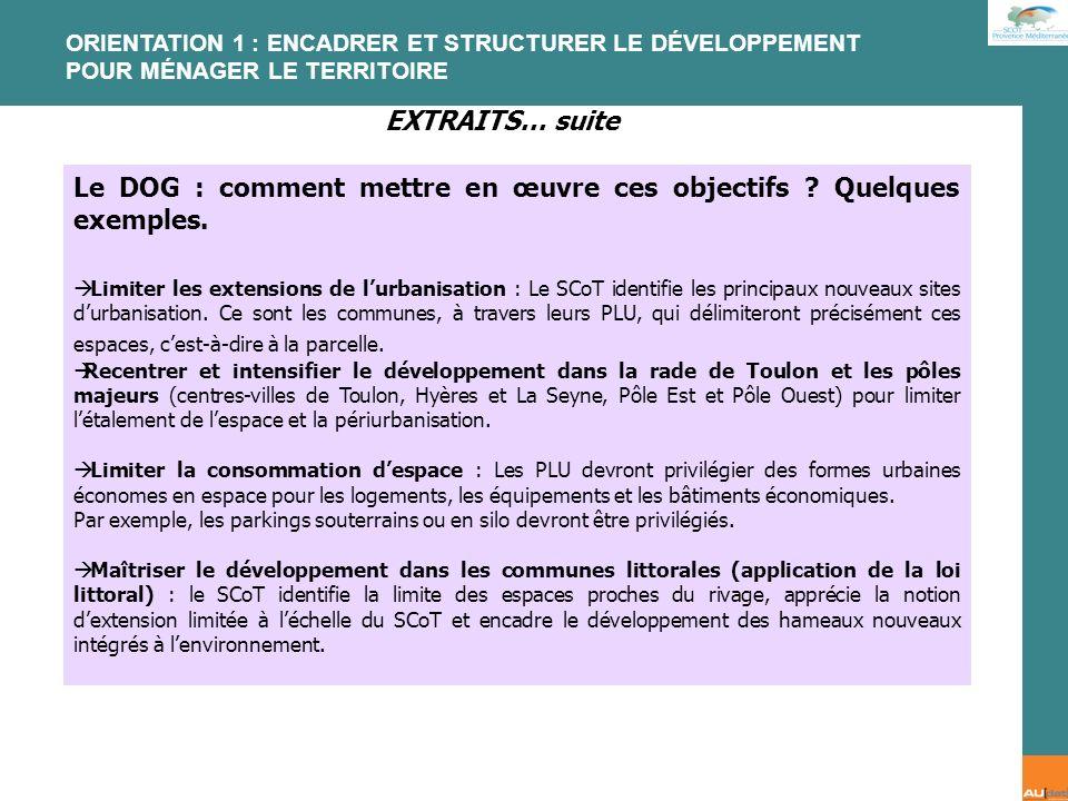 2 e forum citoyen - 7 juillet 2007 Le DOG : comment mettre en œuvre ces objectifs ? Quelques exemples. Limiter les extensions de lurbanisation : Le SC