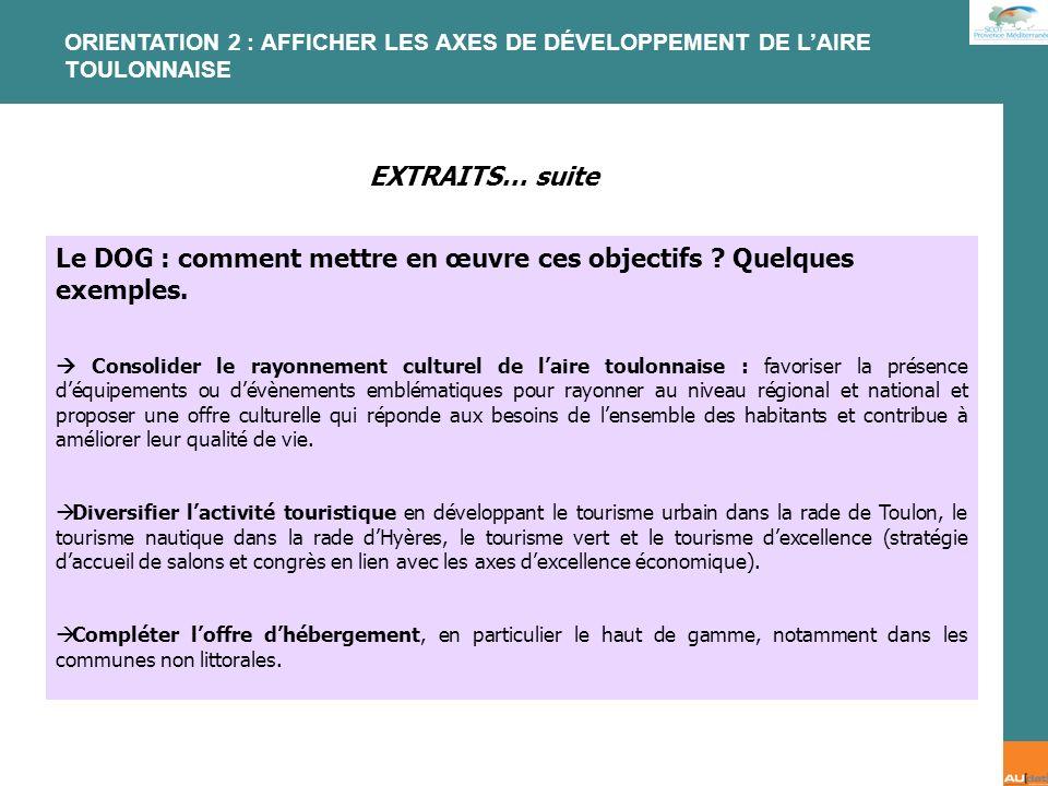 2 e forum citoyen - 7 juillet 2007 ORIENTATION 2 : AFFICHER LES AXES DE DÉVELOPPEMENT DE LAIRE TOULONNAISE Le DOG : comment mettre en œuvre ces object
