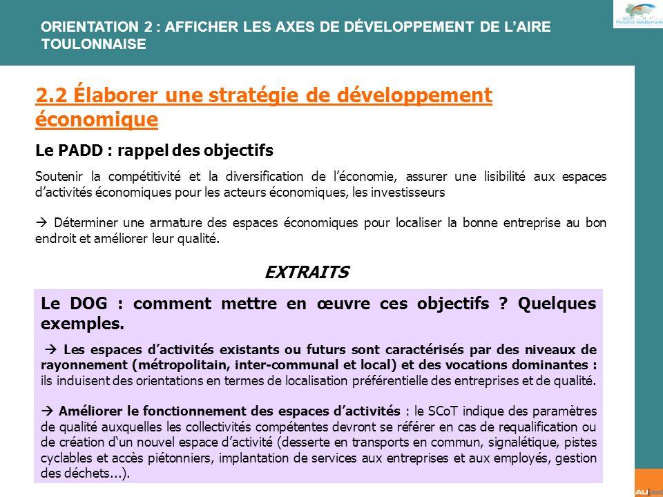 2 e forum citoyen - 7 juillet 2007 2.2 Élaborer une stratégie de développement économique Le PADD : rappel des objectifs Soutenir la compétitivité et