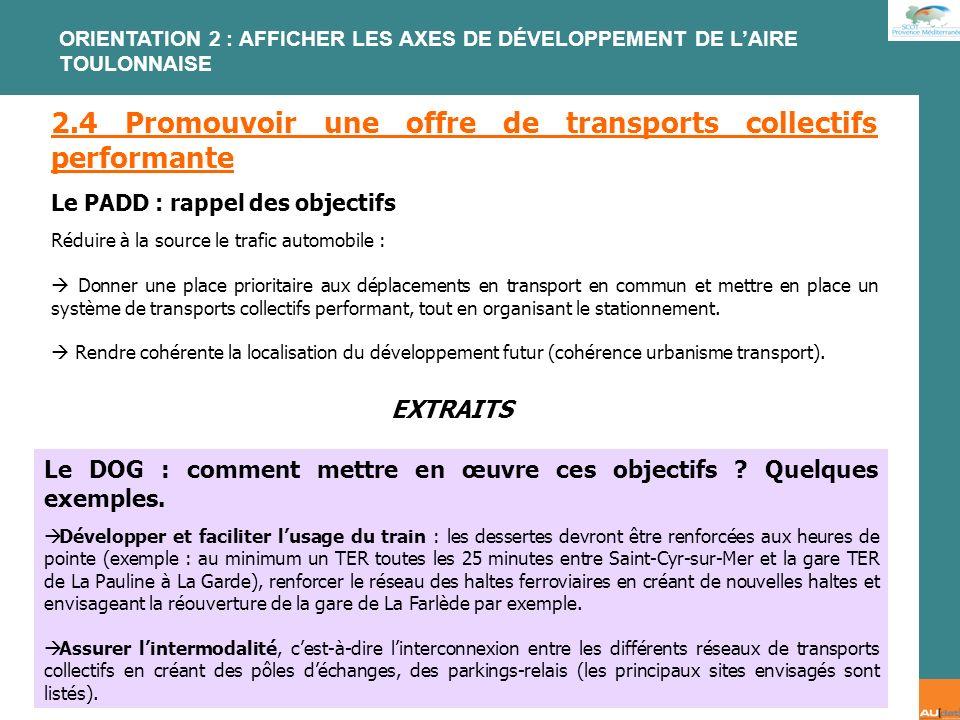 2 e forum citoyen - 7 juillet 2007 2.4 Promouvoir une offre de transports collectifs performante Le PADD : rappel des objectifs Réduire à la source le