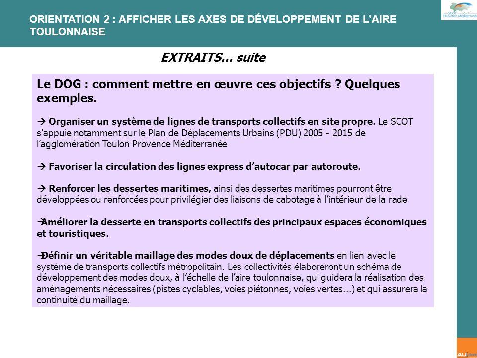 2 e forum citoyen - 7 juillet 2007 Le DOG : comment mettre en œuvre ces objectifs ? Quelques exemples. Organiser un système de lignes de transports co