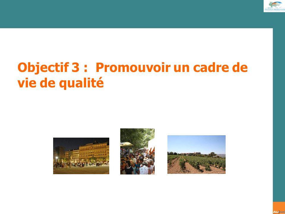 2 e forum citoyen - 7 juillet 2007 Objectif 3 : Promouvoir un cadre de vie de qualité