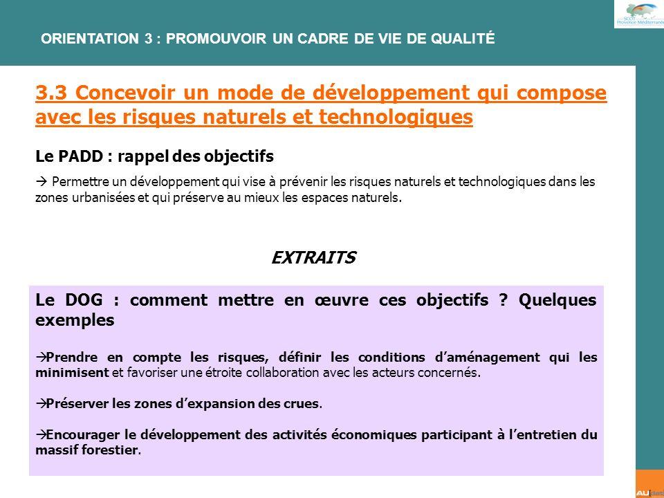 2 e forum citoyen - 7 juillet 2007 3.3 Concevoir un mode de développement qui compose avec les risques naturels et technologiques Le PADD : rappel des
