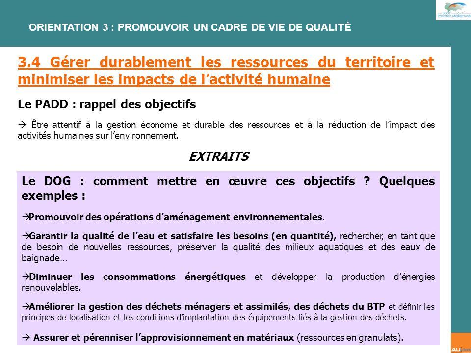 2 e forum citoyen - 7 juillet 2007 3.4 Gérer durablement les ressources du territoire et minimiser les impacts de lactivité humaine Le PADD : rappel d