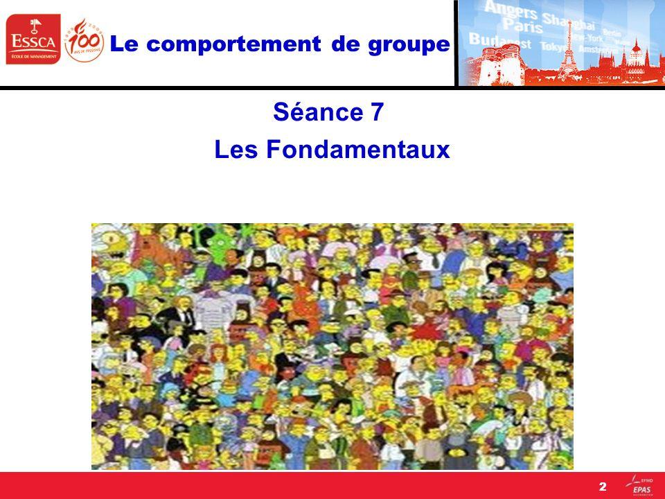 Le comportement de groupe Séance 7 Les Fondamentaux 2