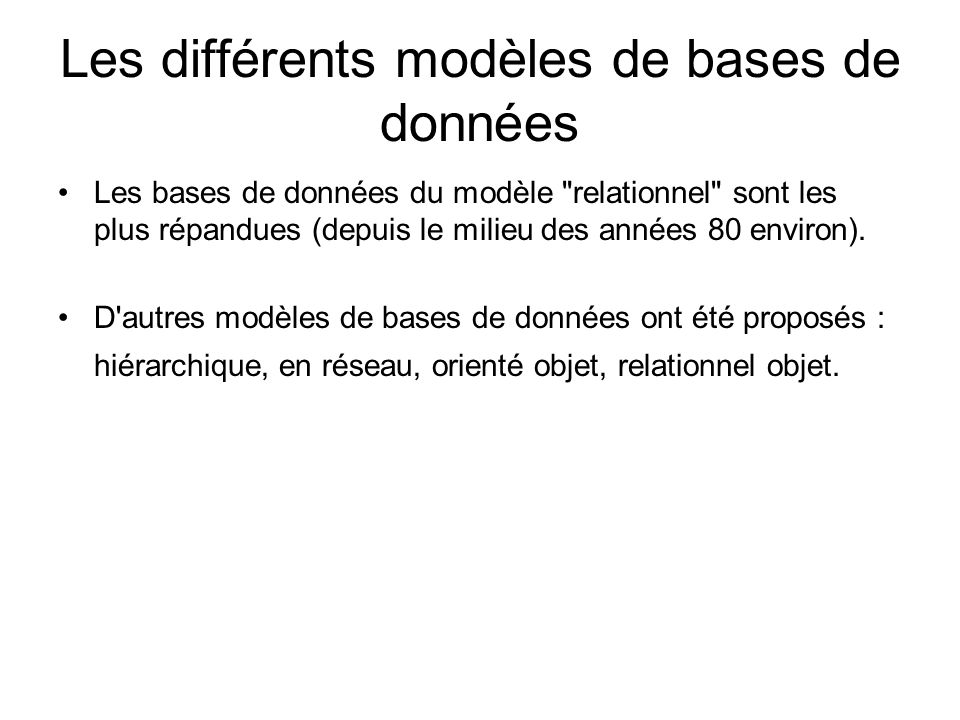 Les différents modèles de bases de données Les bases de données du modèle